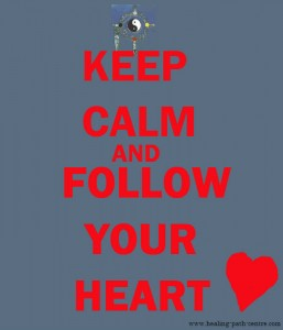 Keep Calm and Follow Your Heart 2